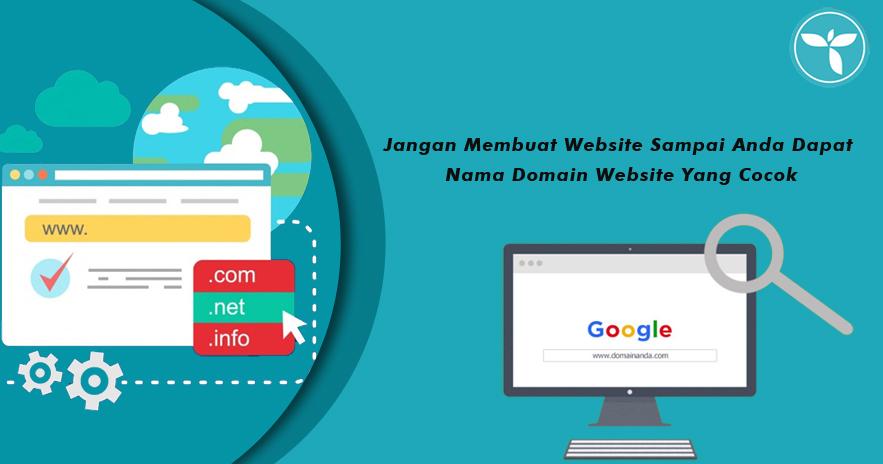 Jangan Membuat Website Sampai Anda Dapat Nama Domain Website Yang Cocok