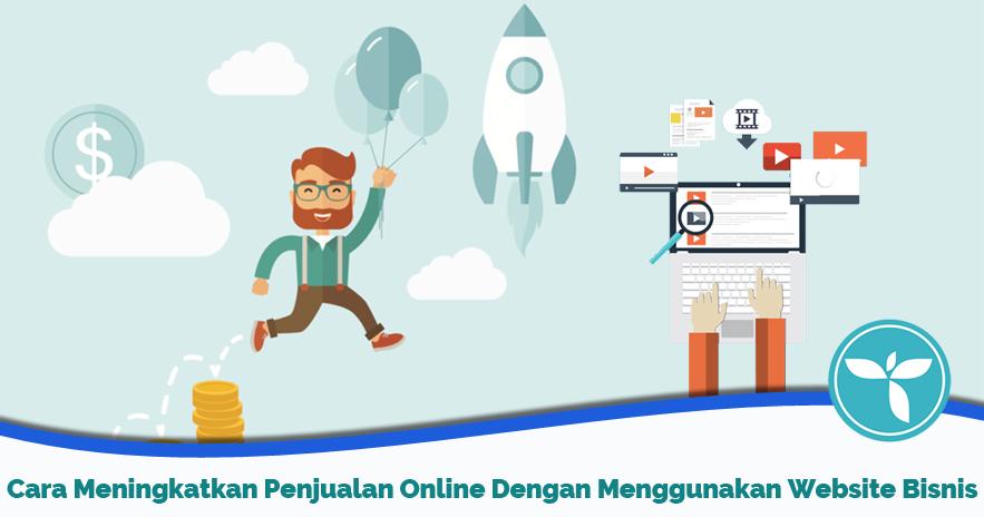 Cara Meningkatkan Penjualan Online Dengan Menggunakan Website Bisnis
