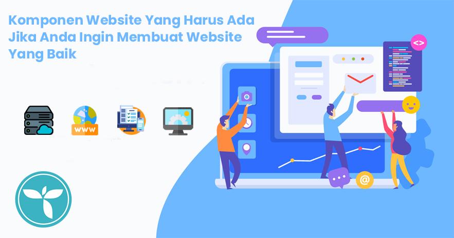 Komponen Website Yang Harus Ada Jika Anda Ingin Membuat Website Yang Baik