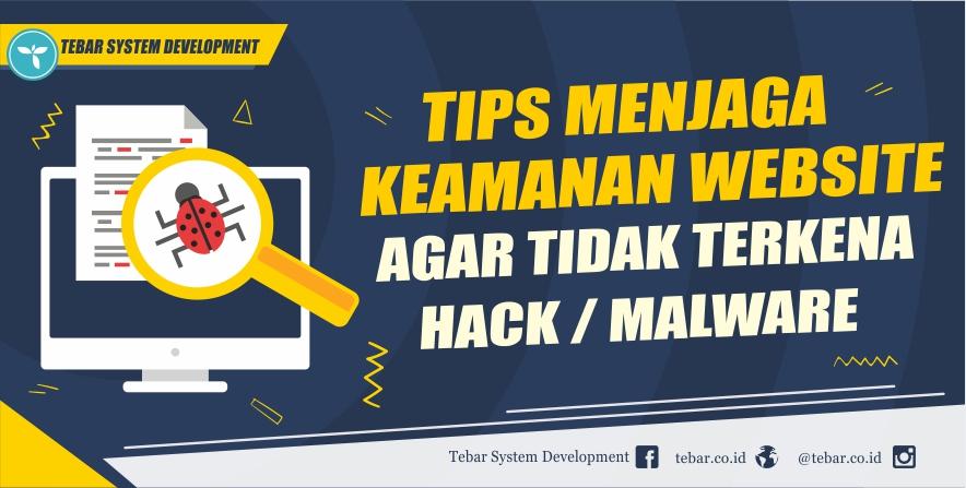 Menjaga Keamanan Website Agar Tidak Terkena Hack atau Malware