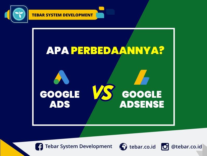 Google Ads dan Google Adsense, Apa Perbedaannya?